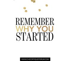 <3 Remember why you started.