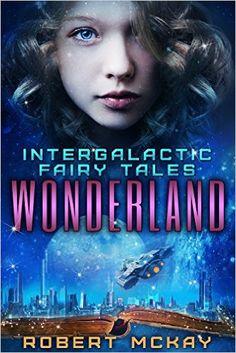 Tome Tender: Wonderland by Robert McKay (Intergalactic Fairy Ta...