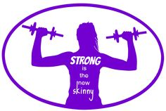 Strong is the new Skinny 4.25 x 6 Vinyl Decal