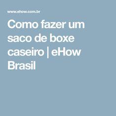 Como fazer um saco de boxe caseiro | eHow Brasil