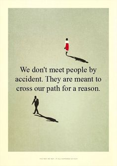 God puts people in our life for a reason..