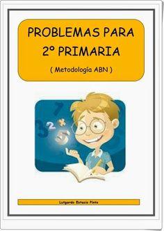 """""""Problemas para 2º de Primaria"""", siguiendo la metodología ABN, muy valioso y completo, de Lutgardo Estacio Pinto."""