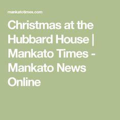 Christmas at the Hubbard House   Mankato Times - Mankato News Online