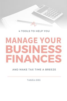 4 Tools to Help You Manage Your Business Finances - Tanea