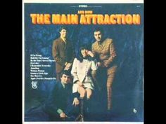 The Main Attraction - Everyday (1967) Smooth sounds from this overlooked soft pop / sunshine pop group. A sample from this song propelled the 'Since I Left You' single by the Avalanches to the top of the charts.