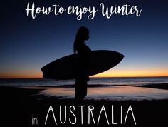 How to enjoy winter in Australia - travel Australia - Destination Artist - travel tips - travel quotes - travel photography