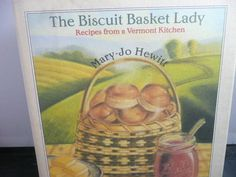 The Biscuit Basket Lady Cookbook Recipes from a Vermont Kitchen Hardcover Used