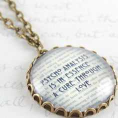Psychologist Jewelry  Sigmund Freud Quote  The by JezebelCharms, $35.00 (much as A. can't abide Freud, this quote reminds me of her--L.)