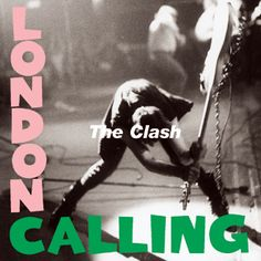 18 The Clash London Calling The best record to come out of punk. In this double album, The Clash fused their rockabilly roots with their love of reggae,This was the album that legitimised punk into the rock canon. Its iconic cover, and songs abou