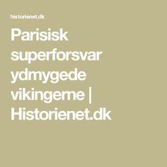 Parisisk superforsvar ydmygede vikingerne | Historienet.dk