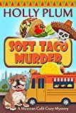 Free Kindle Book -   Soft Taco Murder (A Mexican Cafe Cozy Mystery Series Book 6)