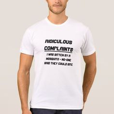 Shop Ridiculous complaints T-Shirt created by ZierNorShirt. Personalize it with photos & text or purchase as is! Types Of T Shirts, Funny Tshirts, Shirt Style, Your Style, Fitness Models, Shirt Designs, Casual, Elegant Styles, Sleeves