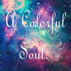 galaxy quotes Colorful | s t a y c l a s s y & g l a m o u r o u s / / / /