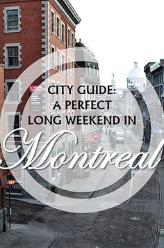 3 Perfect Days in Montreal, Canada
