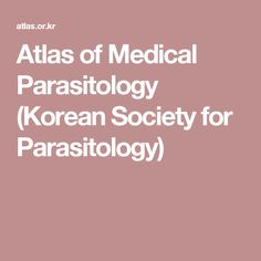 Atlas of Medical Parasitology (Korean Society for Parasitology) Korean, Medical, Korean Language, Medicine, Med School, Active Ingredient