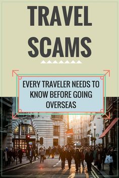 The Most Common Travel Scams You Want to Avoid on Your Next Trip - Be aware and you won�t fall for the scams.