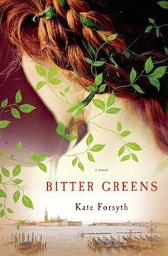 Bitter Greens by Kate Forsyth. Historical fiction retelling of the Rapunzel story.
