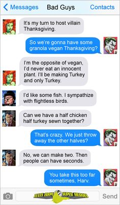 Saving the world, and conversations. Texts From Superheroes is run by internet comedian Diana...