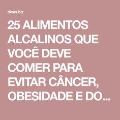 25 ALIMENTOS ALCALINOS QUE VOCÊ DEVE COMER PARA EVITAR CÂNCER, OBESIDADE E DOENÇAS CARDÍACAS!