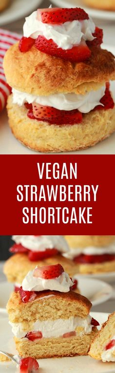 Vegan Strawberry Shortcake. Golden brown shortcakes layered with strawberries and vegan whipped cream for a fabulous dessert! Vegan | Vegan Desserts | Dairy Free | Vegan Recipes