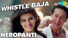 """Presenting Smash Hit """"Whistle Baja"""" Official Video featuring Tiger Shroff and Kriti Sanon from upcoming movie """"Heropanti"""" directed by Sabbir Khan"""