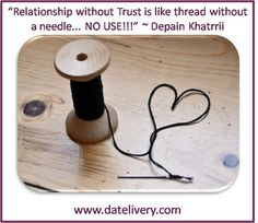 """""""Relationship without Trust is like thread without a needle... NO USE!!!"""" ~ Depain Khatrrii #DateNight #Datelivery"""