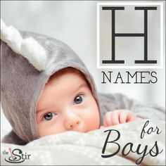 """Add these """"H"""" names for boys to your baby name list ASAP!"""