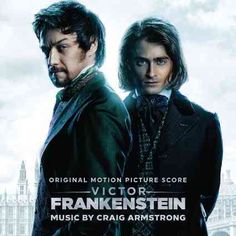 La-La Land Records and 20th Century Fox present the original motion picture score to the all-new fantasy/thriller feature film Victor Frankentstein, starring Daniel Radcliffe, James McAvoy and Jessica