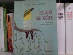 Dentro de una palabra María Cristina Ramos (texto) y Claudia Degliuomini Sudamericana