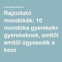 Rajzoltató mondókák: 10 mondóka gyerekeknek, amitől ügyesedik a keze Preschool Bible, Sensory Integration, Budget Planer, Infancy, Home Learning, Help Teaching, Montessori Toys, Kindergarten Teachers, Useful Life Hacks