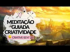 Meditação Guiada para Criatividade {Criative-se / Dia 22} - YouTube