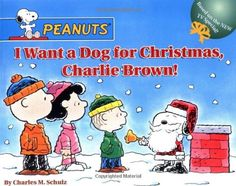 I Want a Dog for Christmas, Charlie Brown!  (Peanuts) by Jim Thomas http://smile.amazon.com/dp/0689868863/ref=cm_sw_r_pi_dp_8jAfvb0RA9A46