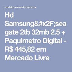 Hd Samsung/seagate 2tb 32mb 2.5 + Paquimetro Digital - R$ 445,82 em Mercado Livre