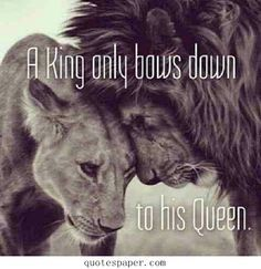 @Elizabeth Yoerger Thomas  A king only bows down to his queen -same goes for the queen to her king-
