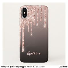 Rose gold glitter drip copper ombre name girly iPhone x case