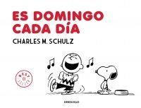 Es domingo cada día / Charles M. Schulz. Todo el mundo conoce a Carlitos, Snoopy y sus aventuras en Peanuts, la tira con la que Charles M. Schulz nos deleitó durante décadas y que dejaron de publicarse el mismo día de su muerte. Es domingo cada día es una recopilación de las mejores tiras dominicales que su autor fue publicando desde los años 50 hasta los 90.