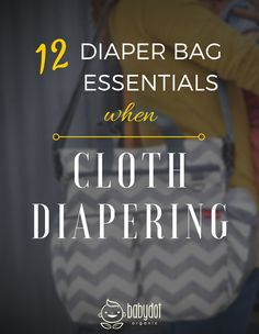 12 Diaper Bag Essentials When Cloth Diapering. You can cloth diaper on the go! #clothdiapers