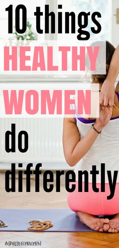 Healthy Living Tips for Women - 10 Things That Healthy Women Do Differently #healthylivingtips #inspiredlifemovement