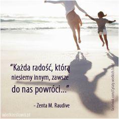 Każda radość, którą niesiemy innym... #Raudive-Zenta-M,  #Radość