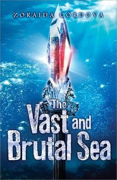 Cover Reveal: The Vast and Brutal Sea (The Vicious Deep #3) by Zoraida Córdova  -On sale July 1st 2014 by Sourcebooks Fire -This epic clash of sand and sea will pit brother against brother-and there can only be one winner!