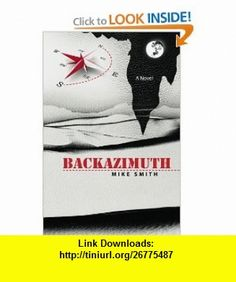 Backazimuth a novel (9781451549355) Mike Smith , ISBN-10: 1451549350  , ISBN-13: 978-1451549355 ,  , tutorials , pdf , ebook , torrent , downloads , rapidshare , filesonic , hotfile , megaupload , fileserve