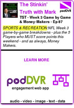#SPORTS #PODCAST  The Stinkin' Truth with Mark Schlereth    TST - Week 3 Game by Game & Money-Makers - Ep 87    LISTEN...  https://podDVR.COM/?c=d6421727-3d49-687f-1211-8675a72214ac
