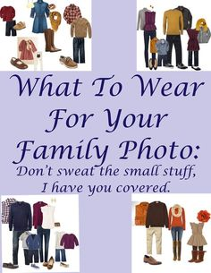 What to wear for the family photo? What to wear for the family photo? Family Pictures What To Wear, Fall Family Pictures, Fall Photos, Family Pics, Family Portraits What To Wear, Family Posing, Holiday Photos, Family Meals, Holiday Ideas