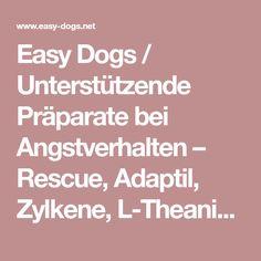Easy Dogs / Unterstützende Präparate bei Angstverhalten – Rescue, Adaptil, Zylkene, L-Theanin, L-Tryptophan, Susanne Kmeth und Ulrike Seumel
