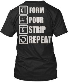 01a67c228 Concrete Finisher Tshirt Form Pour Strip Repeat Concrete Finisher Tshirt  For Men