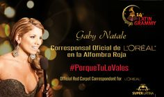 GABY NATALE NAMED L'OREAL PARIS OFFICIAL RED CARPET CORRESPONDENT FOR THE LATIN GRAMMY | Leonardo D'Almagro – Fashion Editor / Fashion Business Consultant