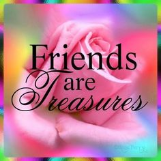 Friends are Treasures friends teddy bear friend quote friend greeting friend poem friends and family quotes i love my friends Just Good Friends, Circle Of Friends, True Friends, Special Friends, Special Person, Friend Poems, Friend Quotes, Sister Quotes, Family Quotes