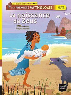 La naissance de Zeus. Ma première mythologie de Hélène Kérillis http://www.amazon.fr/dp/2218979837/ref=cm_sw_r_pi_dp_3fvTwb1TW6CQG