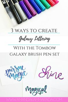 3 Ways To Create Galaxy Lettering With The Tombow Galaxy Brush Pen Set