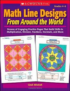 Math Line Designs From Around the World: Grades 4-6: Dozens of Engaging Practice Pages That Build Skills in Multiplication, Division, Fractions, Decimals, and More:Amazon:Books